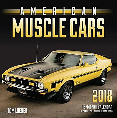 2018 American Muscle Cars 16 month wall calendar Sep 2017 to Dec 2018 Tom Loeser