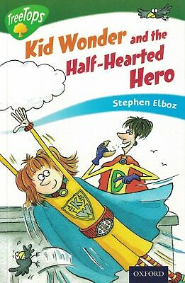 Childs Book Oxford Reading Tree Treetops Kid Wonder & Half-Hearted Hero Stage 12