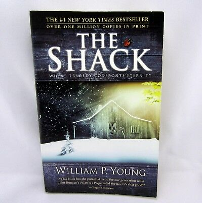 The Shack : Where Tragedy Confronts Eternity - William P. Young