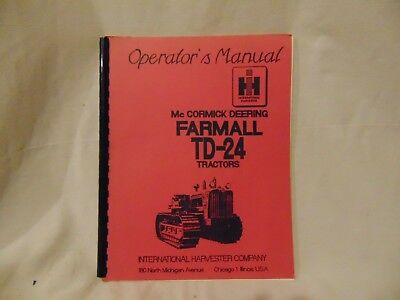 vintage Operator's Manual McCormick Deering Farmall TD-24 Tractor 88 pages USA