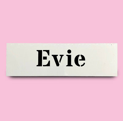 EVIE STENCIL girls name 30mm tall 90mm wide ALPHABET STENCIL LETTERS Lettering