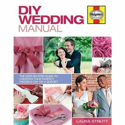 Laura Strutt, DIY Wedding Manual:The step-by-step guide to creating your perfect