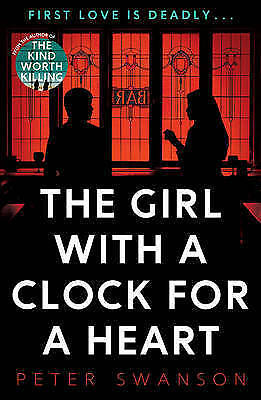 The Girl With A Clock For A Heart, Swanson, Peter, Very Good Book