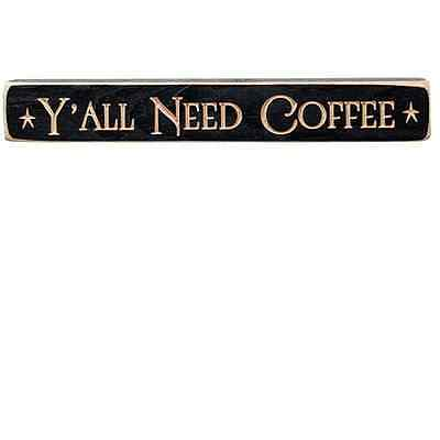New Primitive Country Southern Y'ALL NEED COFFEE Carved Wood Block Word Sign