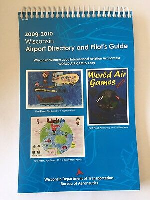 Wisconsin Airport Directory and Pilot's Guide 2009 - 2010 Dept of Transportation