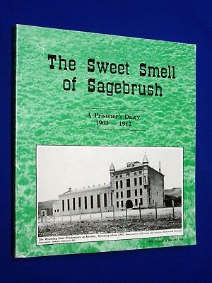 Sweet Smell of Sagebrush a Prisoner's Diary 1903-1912 by Anon Rawlins Woming WY