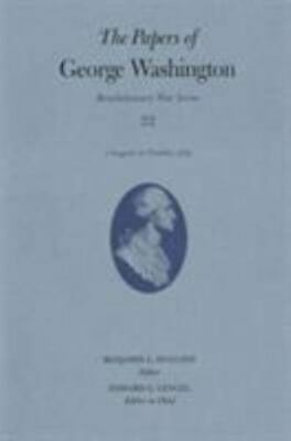 The Papers Of George Washington: 1 August-21 October 1779 (revolutionary War ...
