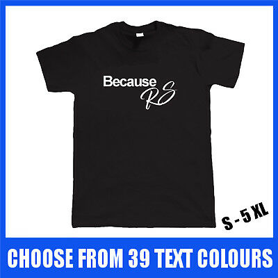 Because Rs T Shirt S Xl Gift Ford Fiesta Focus Mondeo St Turbo Xr Sport