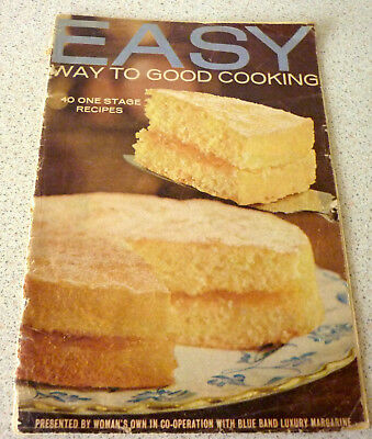 Blue Band Easy Ways to Good Cooking - 40 One Stage Recipes from Womans Own