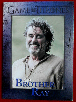 GAME OF THRONES - Season 6 - Card #99 - BROTHER RAY - Rittenhouse 2017