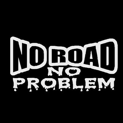 "1Pc Funny ""NO ROAD NO PROBLEM"" PET Decal Car Sticker Decor Van Truck Universal"