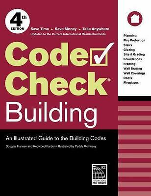 Code Check Building : An Illustrated Guide to the Building Codes by Redwood...