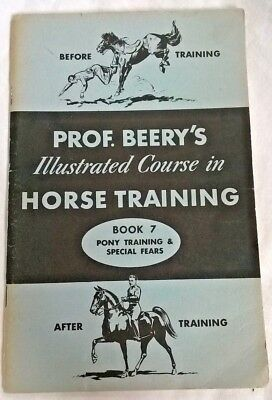 1962 Prof Beery's Illust Course In Horse Training Book No. 7 Pony Training book