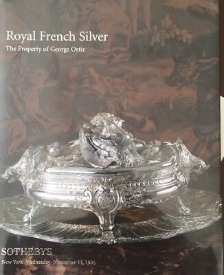 Sotheby's Royal French Silver The Property Of George Ortiz 1996