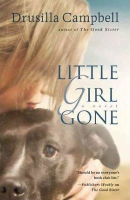 Little Girl Gone by Drusilla Campbell (Paperback, 2012)
