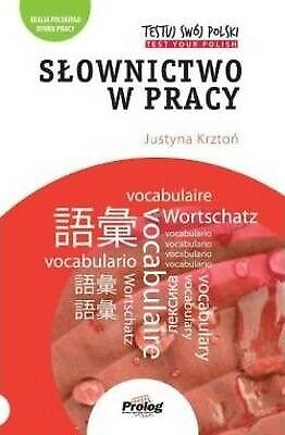 Testuj Swoj Polski: Slownictwo W Pracy: Test Your Polish: Vocabulary at Work:...