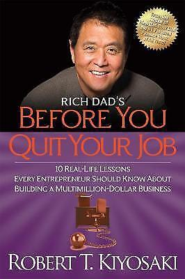 Rich Dad's Before You Quit Your Job by Robert T. Kiyosaki (Paperback, 2012)