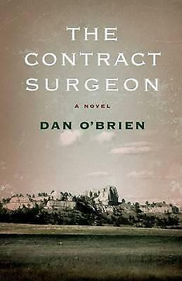 The Contract Surgeon: A Novel by Dan O'Brien (Paperback, 2011)