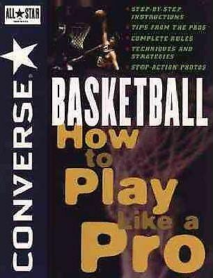 Converse All Star Basketball: How to Play Like a Pro by Converse (Paperback,...