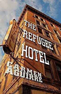 The Refugee Hotel by Carmen Aguirre (Paperback, 2010)