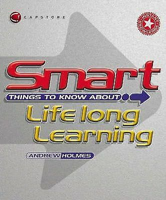 Smart Things to Know About Lifelong Learning by Andrew Holmes (Paperback, 2003)