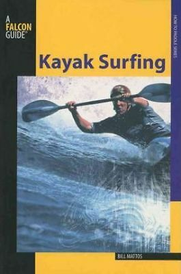 Kayak Surfing by Bill Mattos (Paperback, 2009)