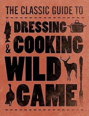 Dressing & Cooking Wild Game by Teresa Marrone (Paperback, 2014)