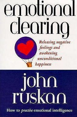 Emotional Clearing: Releasing Negative Feelings and Awakening Unconditional...