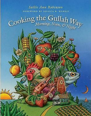 Cooking the Gullah Way, Morning, Noon, and Night by Sallie-Ann Robinson...