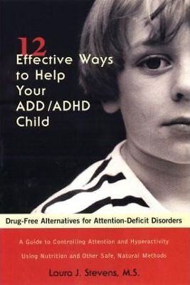 12 Effective Ways to Help Your ADD/ADHD Child: Drug-free Alternatives for...