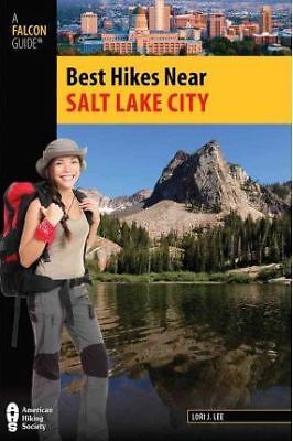 Best Hikes Near Salt Lake City by Lori A. Lee (Paperback, 2012)