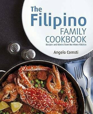 The Filipino Family Cookbook: Recipes and Stories from Our Home Kitchen by...