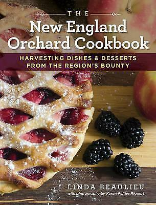 The New England Orchard Cookbook: Harvesting Dishes & Desserts from the...