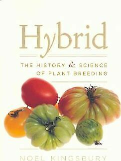 Hybrid: The History and Science of Plant Breeding by Noel Kingsbury...