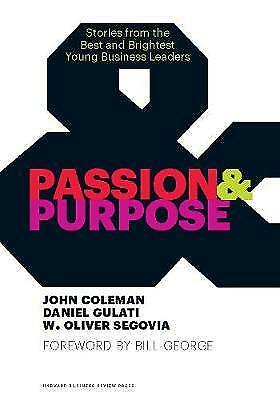 Passion and Purpose: Stories from the Best and Brightest Young Business...