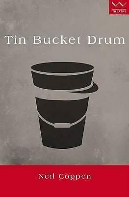 Tin bucket drum:: A play by Neil Coppen (Paperback, 2016)