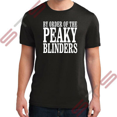 By Order of the Peaky Blinders Tshirt T-Shirt Tee Shelby Brother BBC TV Show Fan