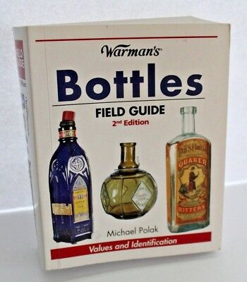 Warman's Bottles Field Guide : Values and Identification by Michael Polak (2007,