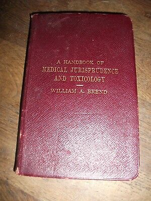 """A Handbook of Medical Jurisprudence & Toxicology"" Antique book William A Brend"