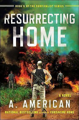 Resurrecting Home: A Novel (the Survivalist Series): By A. American
