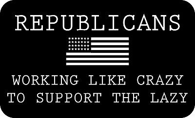 Trump 2020 Sticker Republicans Work Like Crazy Maga Deplorable Flag Decal Bumper