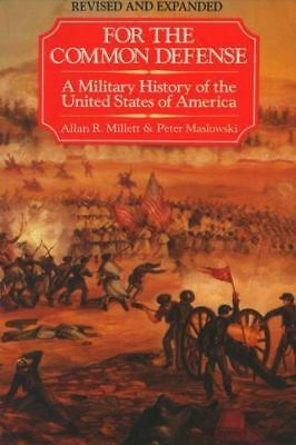 For the Common Defense: A Military History of the United States of America by M