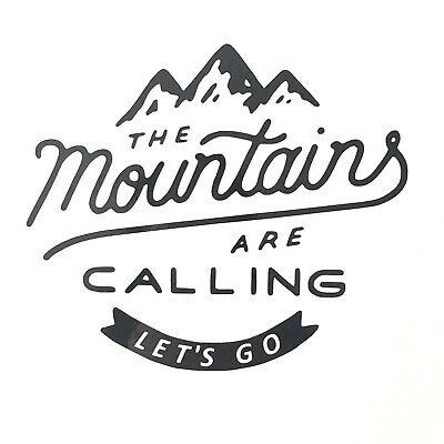 The Mountains Are Calling LET'S GO Vinyl Decal Sticker