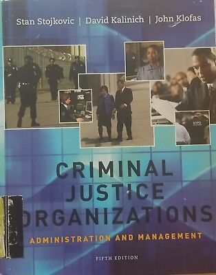 Criminal Justice Organizations : Administration and Management by Stan...
