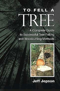 To Fell A Tree Book, Chainsaw Tree Felling Wood Cutting Guide.