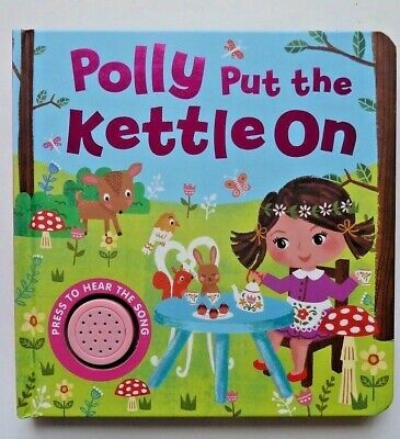 Polly put the Kettle On  song Sound Book NEW babies kids age 6 months +