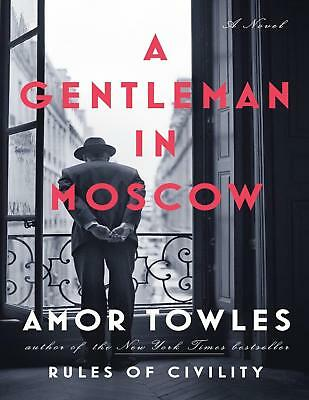 A Gentleman in Moscow - Amor Towles (**EB00KS&AUDI0B00K  EMAILED**)