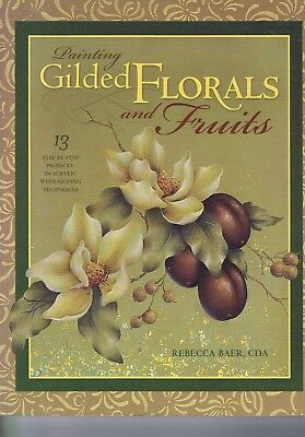 Decorative Painting Gilded Florals Fruits Metallic Gilding by Rebecca Baer PB