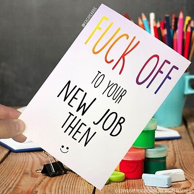Leaving Card Coworker F*ck Off To Your New Job Then Good Luck Funny Banter PC66