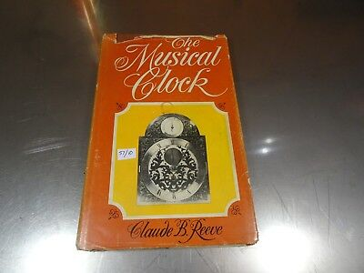 The Musical Clock. Claude B. Reeve.1975.antique Book.hardback